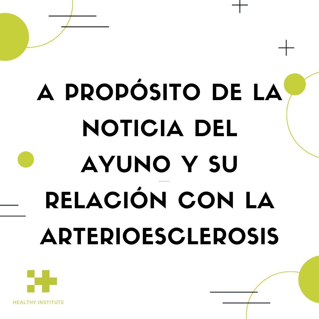 A propósito de la noticia sobre el ayuno y su relación con la arterioesclerosis