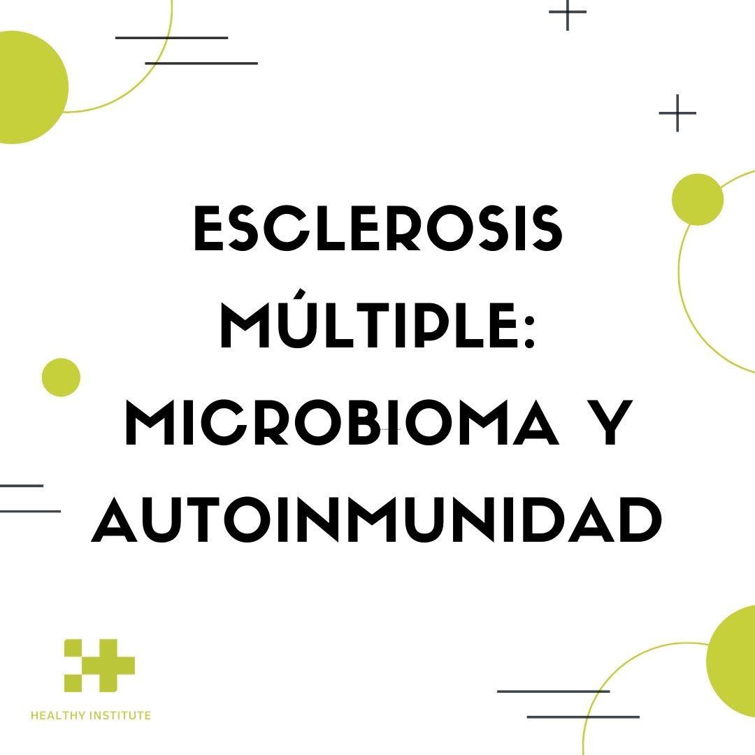 Esclerosis múltiple: microbioma y autoinmunidad