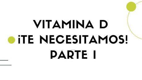 vitamina d te necesitamos parte i
