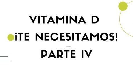 vitamina d te necesitamos parte iv