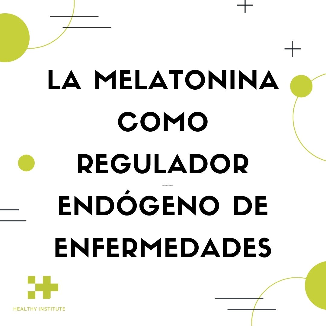 Melatonina como regulador endogeno de enfermedades