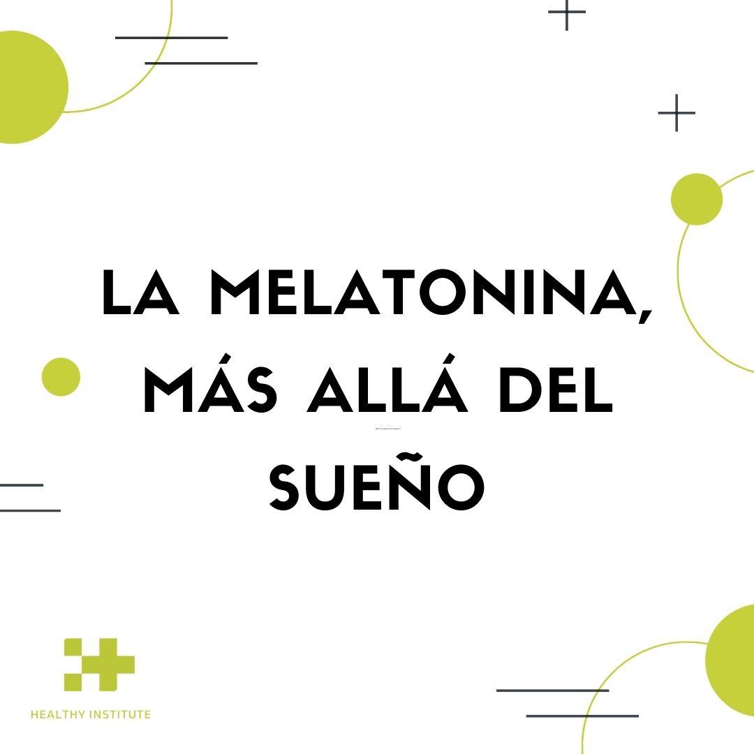 la melatonina, más allá del sueño