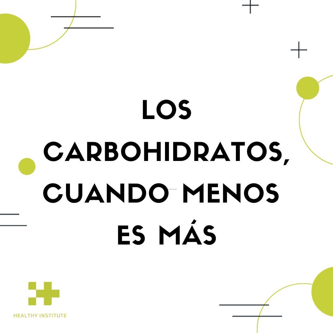 los carbohidratos cuando menos es mas