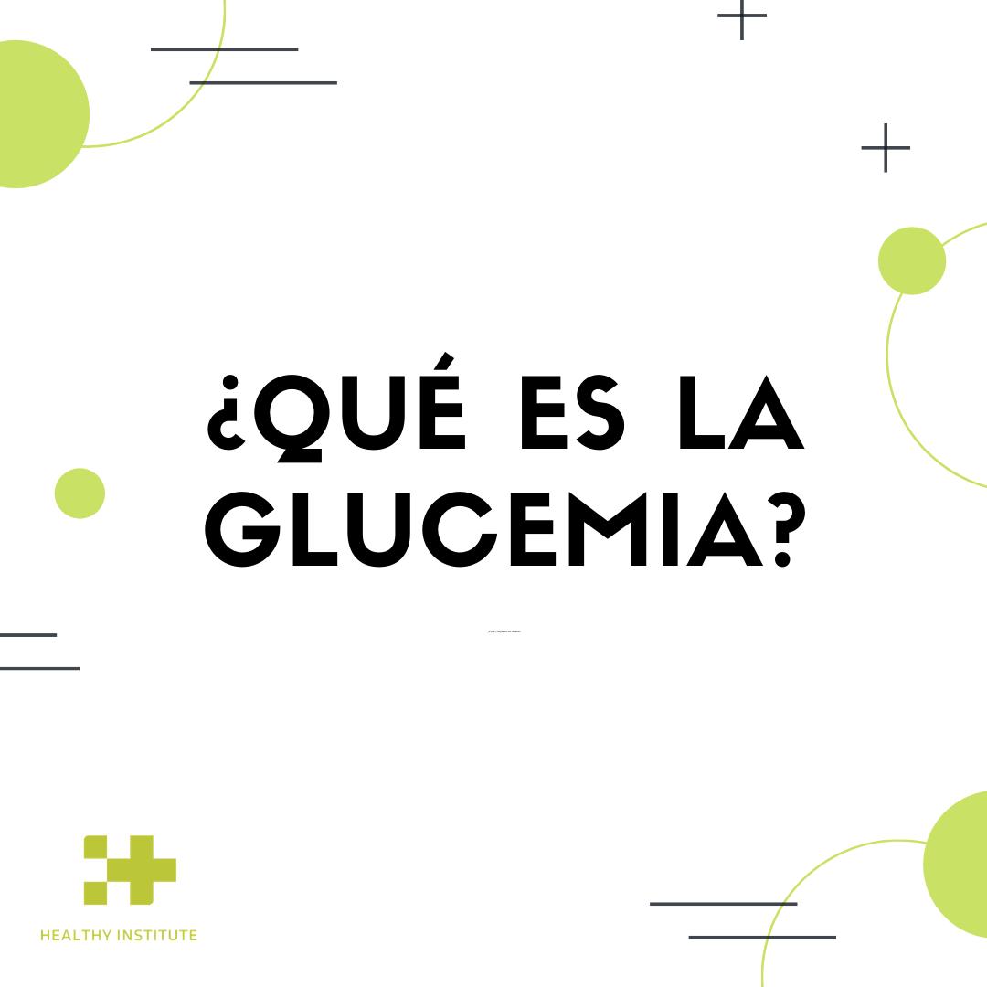qué es la glucemia