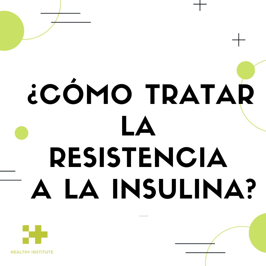 ¿Cómo mejorar la resistencia a la insulina?