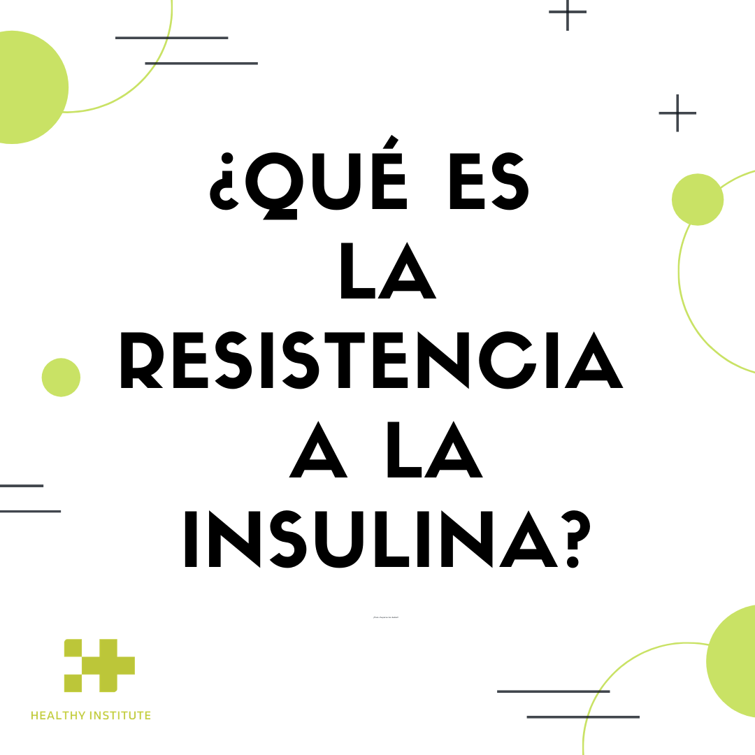 ¿Qué es la resistencia a la insulina?