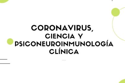 Coronavirus, ciencia y PNI clínica