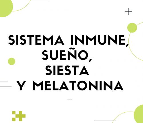 Sistema inmune, sueño, siesta y melatonina