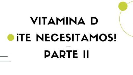 vitamina d te necesitamos parte ii