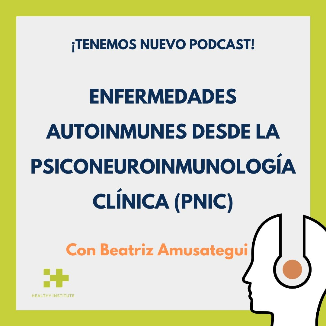 enfermedades autoinmunes desde la psiconeuroinmunologia clinica podcast