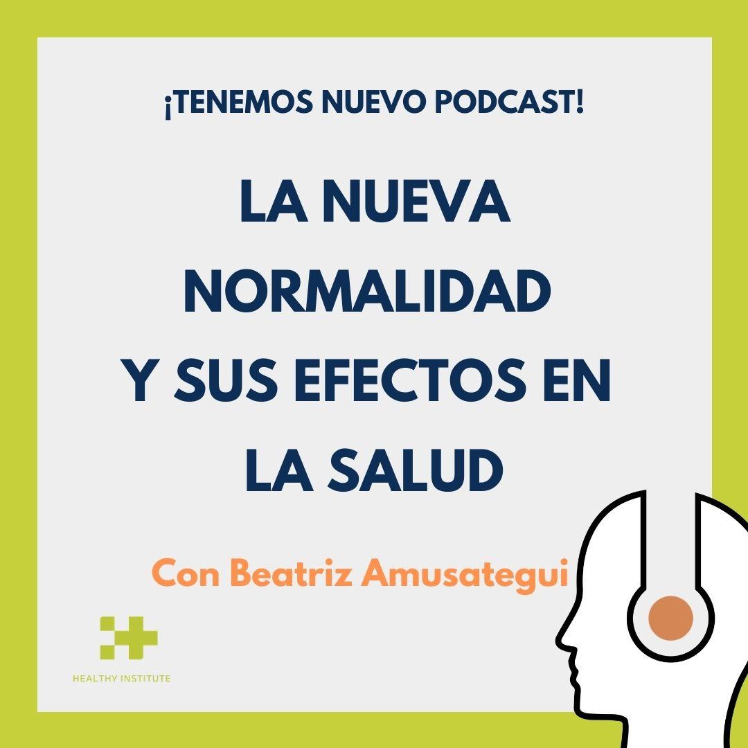 podcast sobre nueva normalidad y los efectos del confinamiento en la salud