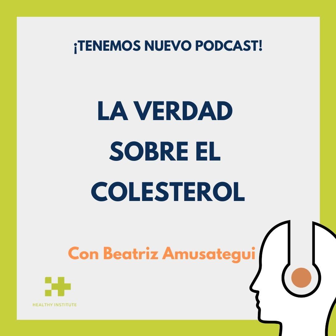 podcast la verdad sobre el colesterol
