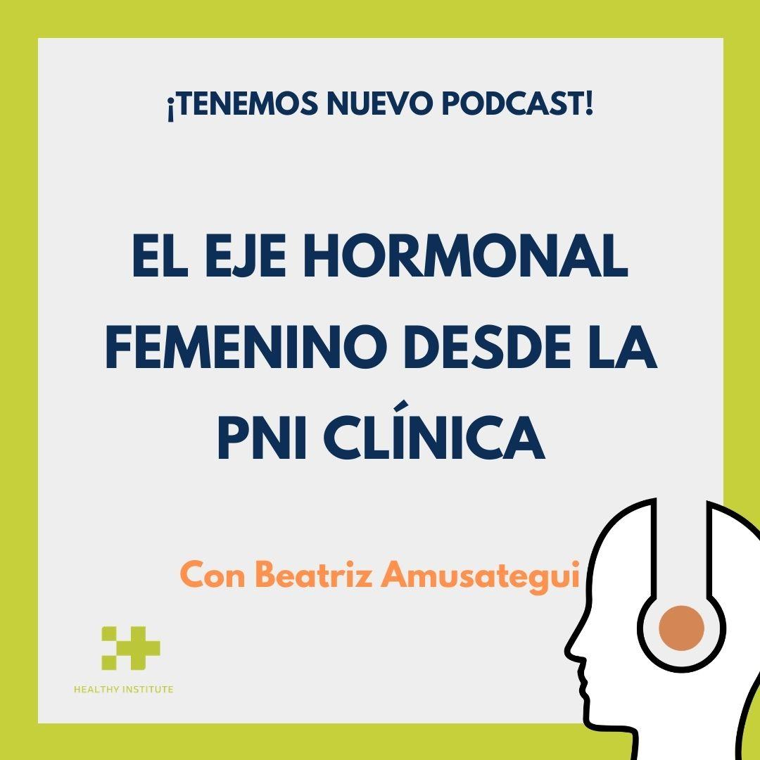 Podcast eje hormonal femenino