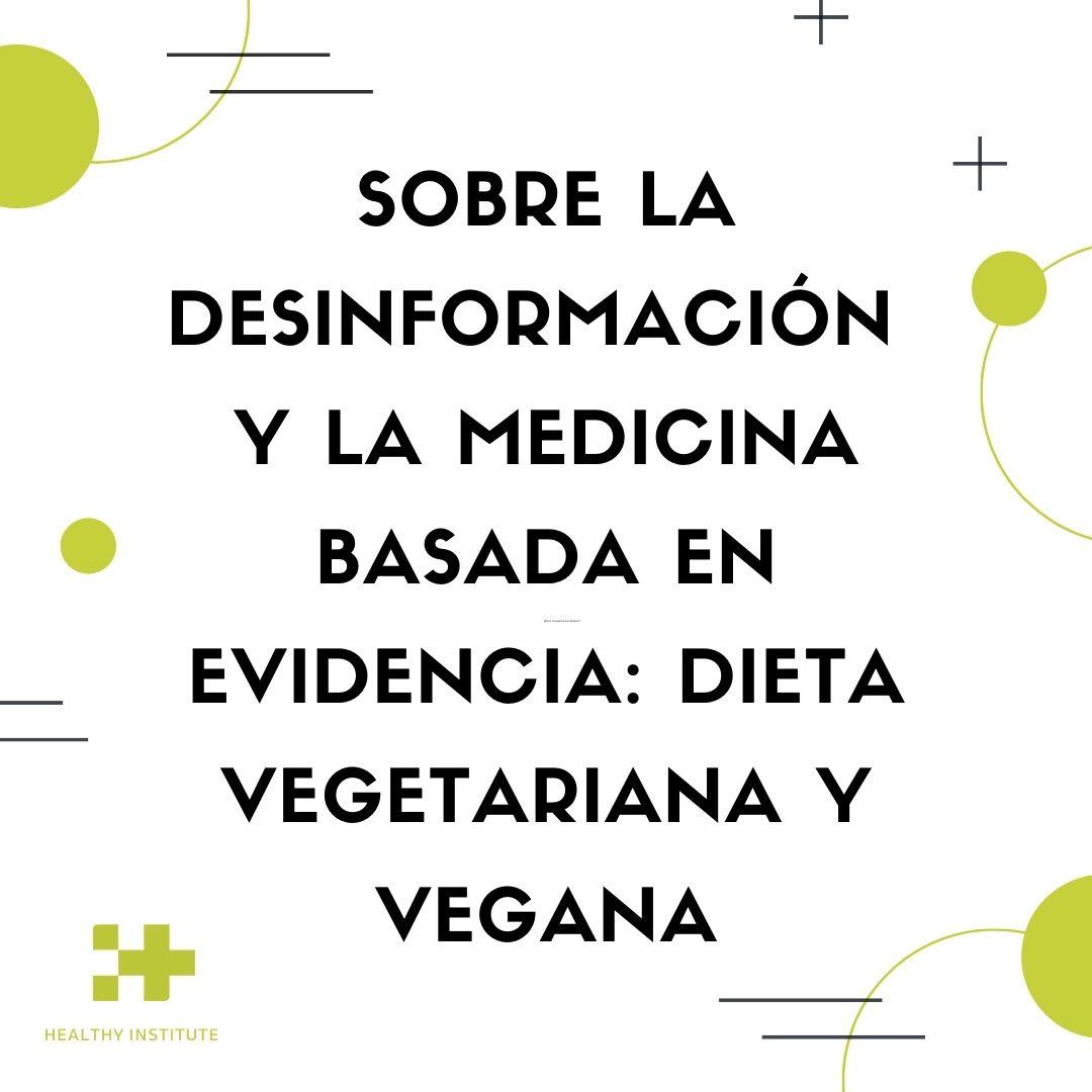 Sobre la desinformación y la medicina basada en la evidencia: dieta vegetariana y vegana