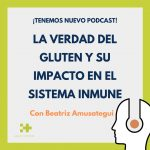 Podcast gluten con Beatriz Amusategui