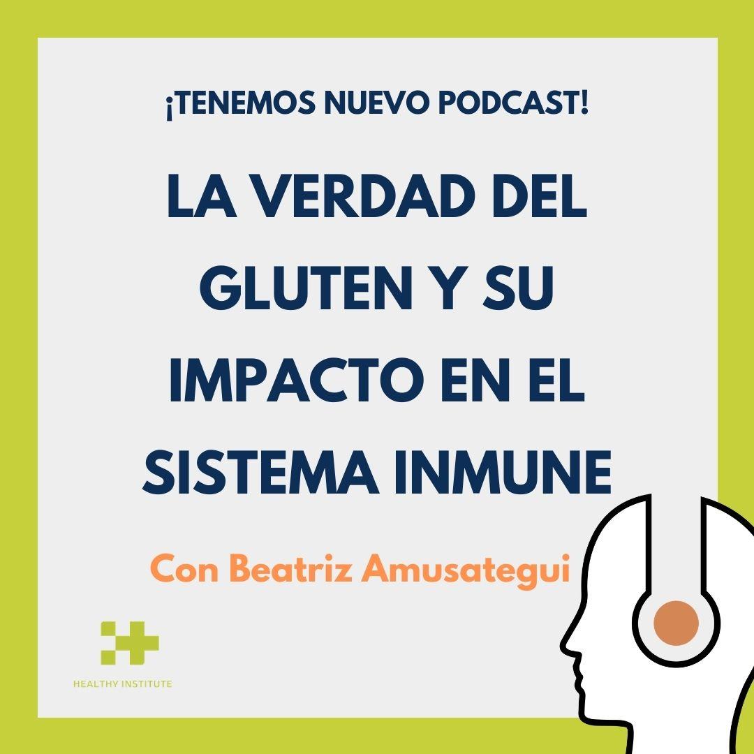 Podcast gluten con Beatriz Amusategui