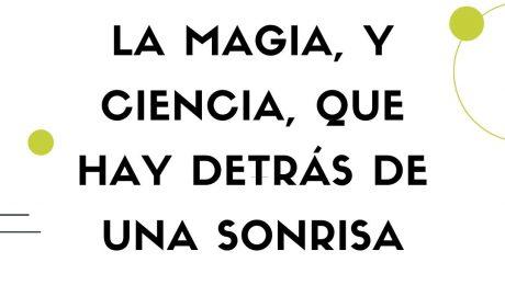 La magia, y ciencia, que hay detrás de una sonrisa