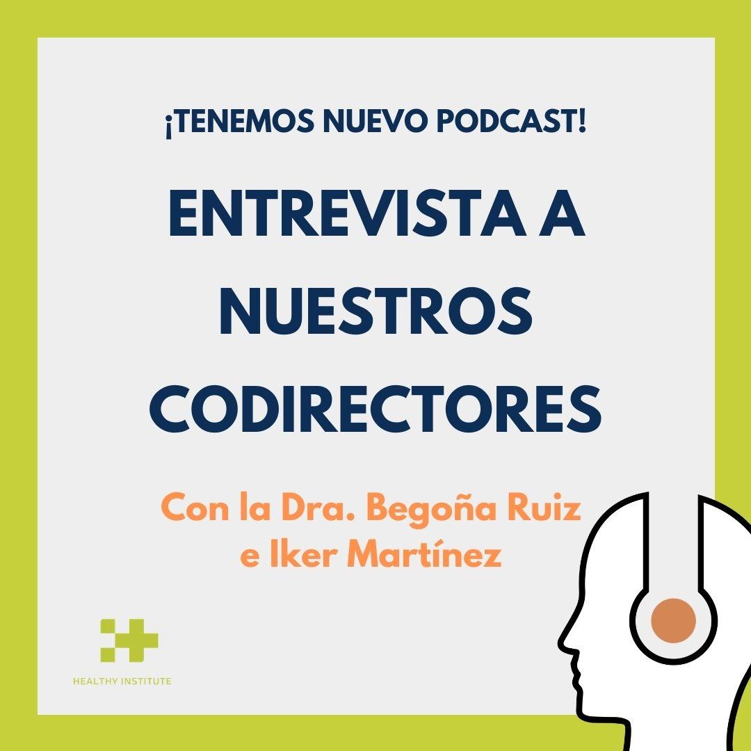 Podcast entrevista a nuestros codirectores