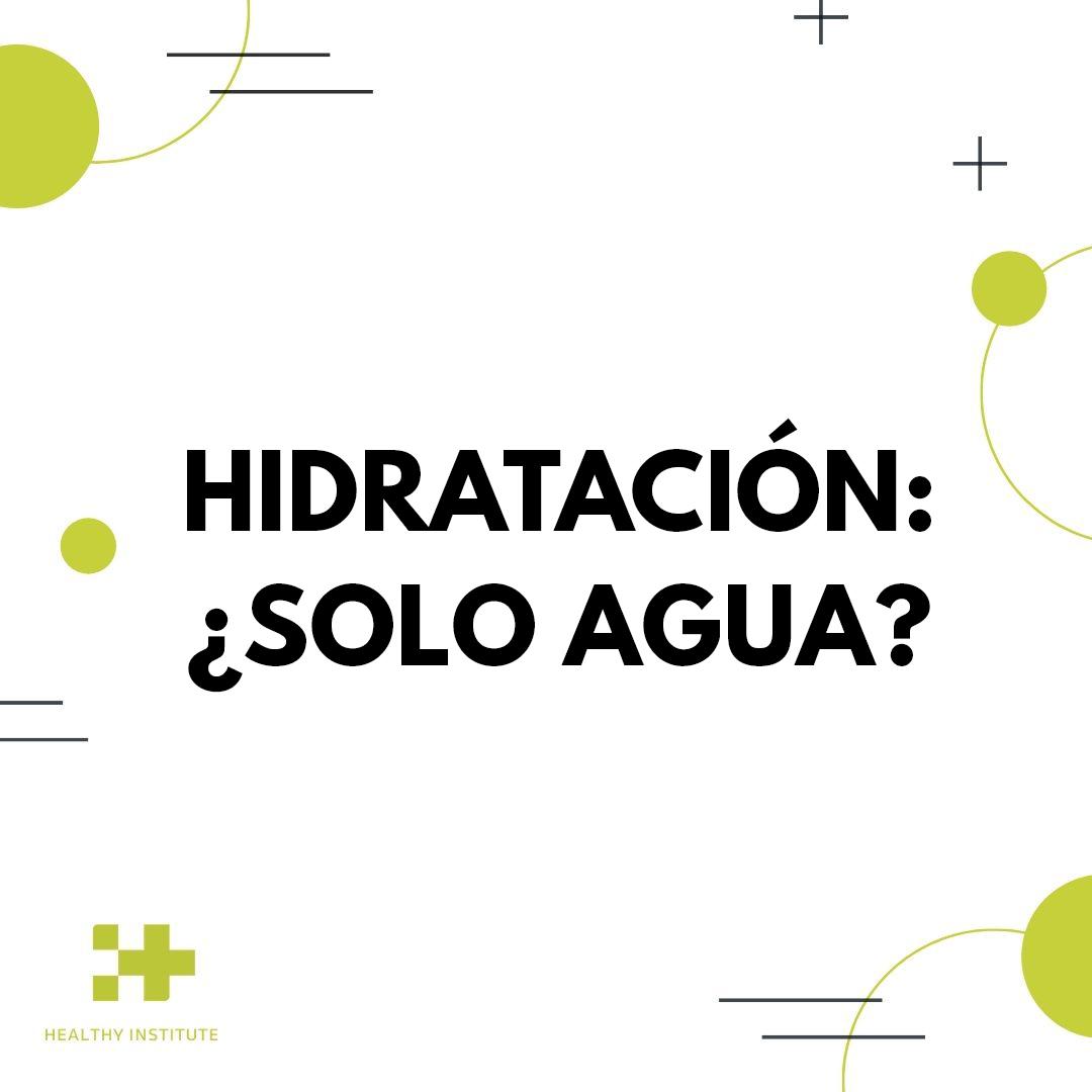 Hidratación: ¿solo agua?